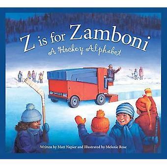 Z Is for Zamboni - A Hockey Alphabet by Matt Napier - 9781585362387 Bo