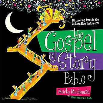 The Gospel Story Bible - Discovering Jesus in the Old and New Testamen