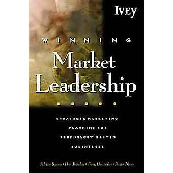 Winning Market Leadership - Strategic Marketing Planning for Technolog
