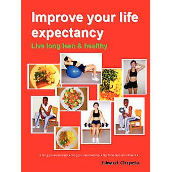 Improve your life expectancy  Live long lean and healthyBW  Dist by Chipeta & Edward