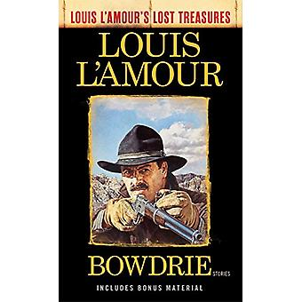 Bowdrie (Louis L'amour's Lost Treasures) by Louis L'amour - 978052548