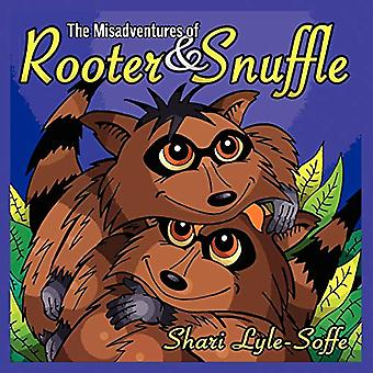 The Misadventures of Rooter� & Snuffle