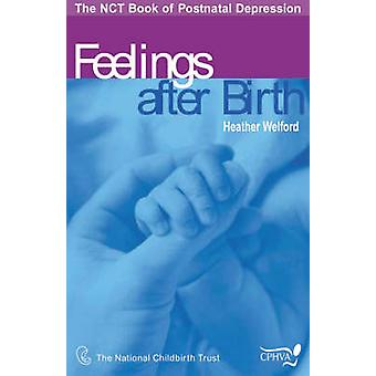 Feelings After Birth - The NCT Book of Postnatal Depression by Heather