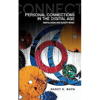 Personal Connections in the Digital Age by Nancy K. Baym