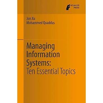 Managing Information Systems  Ten Essential Topics by Xu & Jun