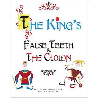 The King's False Teeth and the Clown by Martin P. Crew-Gee - 97814251