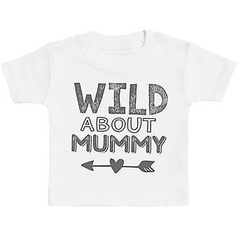 Wild About Mummy Baby T-Shirt - Baby TShirt Gift - Baby Tee - Baby Gift