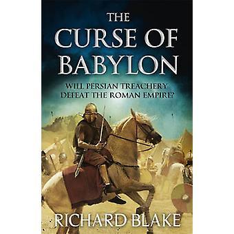 The Curse of Babylon Death of Rome Saga Book Six by Richard Blake