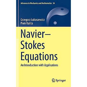 NavierStokes Equations  An Introduction with Applications by ukaszewicz & Grzegorz