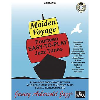 Volume 54 Maiden Voyage  Fourteen EasyToPlay Jazz Tunes with Free Audio CD 54  PlayALong Book and CD Set with Melodies Chords Lyrics amp Transposed Parts for All Instrumentalists by Jamey Aebersold