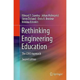 Rethinking Engineering Education  The CDIO Approach by Crawley & Edward F.