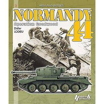 Goodwood - Normandy - July 44 - Vol.1 by Didier Lodieu - 9782352500391