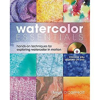 Watercolor Essentials: Techniques for Exploring, Painting and Having Fun