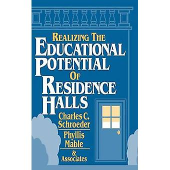 Realizing Educ. Potential of Res. Halls by Schroeder