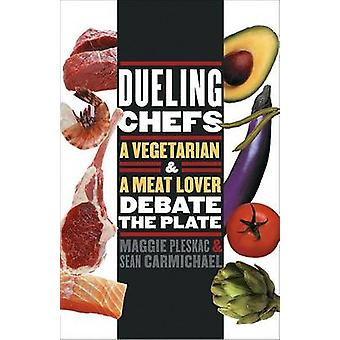 Dueling Chefs A Vegetarian and a Meat Lover Debate the Plate by Pleskac & Maggie