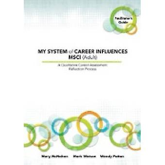 My System of Career Influences Msci Adult Facilitators Guide by McMahon & Mary