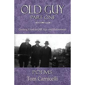 Old Guy Part One by Carnicelli & Tom