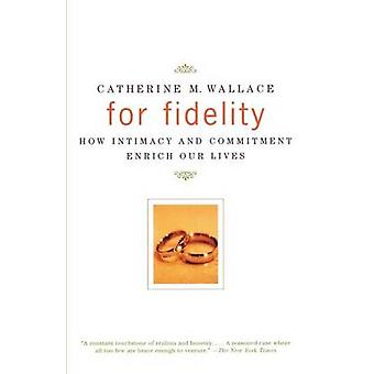 For Fidelity by Wallace & Catherine M.