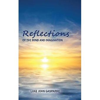 Reflections of the Mind and Imagination by Gasparre & Luke John