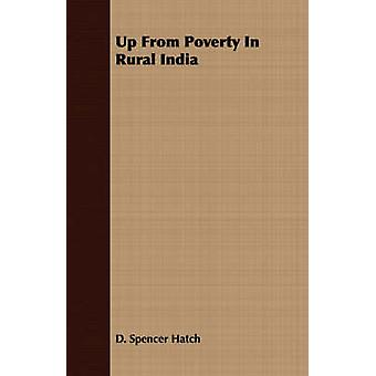 Up From Poverty In Rural India by Hatch & D. Spencer