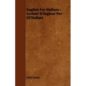 English for Italians  Lezioni DInglese Per Glitaliani by Waller & Edith
