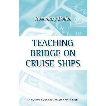 Teaching Bridge on Cruise Ships by Boden & Rosemary