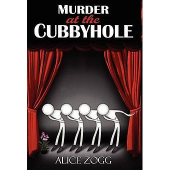 Murder at the Cubbyhole by Zogg & Alice