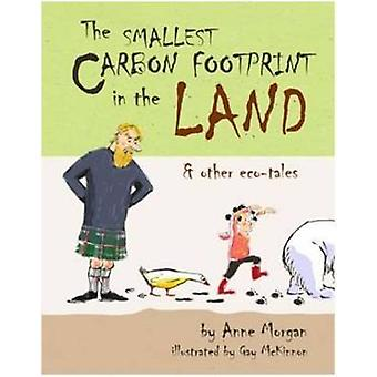 The Smallest Carbon Footprint in the Land  Other EcoTales by Morgan & Anne