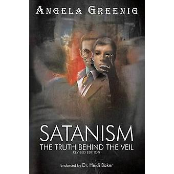 Satanism The Truth Behind The Veil by Greenig & Angela