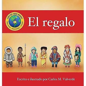 El regalo by Valverde & Carlos M