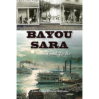 Bayou Sara Used to Be by Butler & Anne