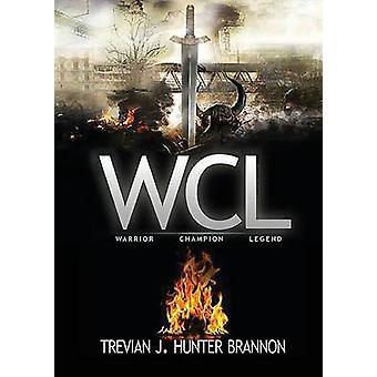 Warrior Champion Legend... by Brannon & Trevian J. Hunter