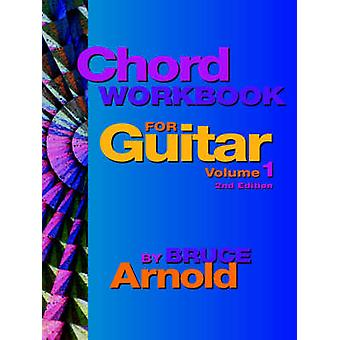Chord Workbook for Guitar Volume One by Arnold & Bruce
