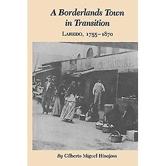 Borderlands Town in Transition: Laredo, 1755-1870