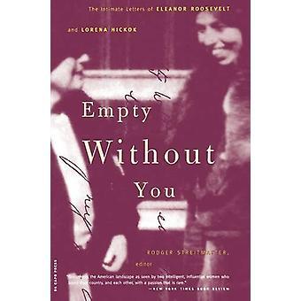 Tyhjä ilman sinua - Intiimi kirjaimet Eleanor Roosevelt ja Lore