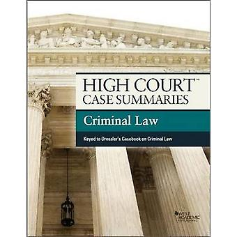 High Court Case Summaries on Criminal Law - Keyed to Dressle by Acade