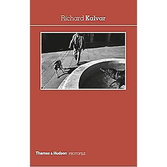 Richard Kalvar by Herve Le Goff - 9780500411148 Book
