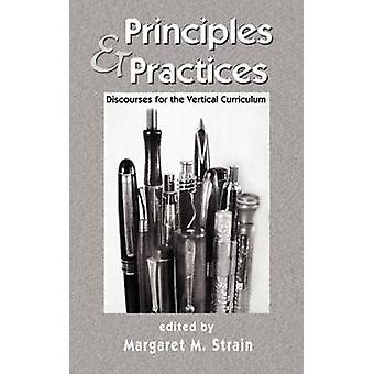 Principles and Practices - Discourses for the Vertical Curriculum by M