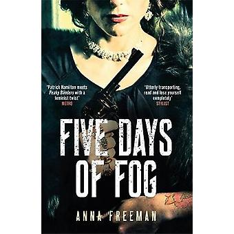 Five Days of Fog - Peaky Blinders with a feminist twist by Anna Freema