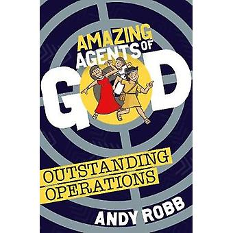 Amazing Agents of God - Outstanding Operations by Andy Robb - 97817825