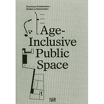 Age Inclusive Public Space by Agneta Stahl - 9783775745901 Book