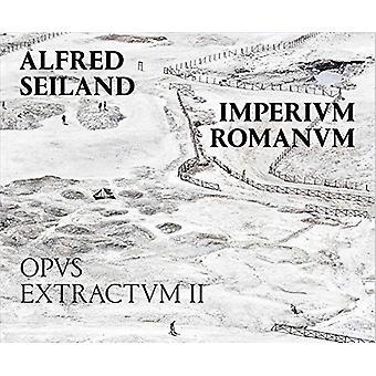 Alfred Seiland - Imperium Romanum. Opus Extractum II by Philip Parker