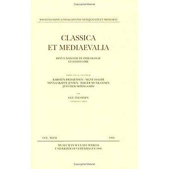 Classica Et Mediaevalia - Vol XLVII - 1996 by Holger Friis Johansen - K