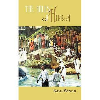 The Hills of Hebron by Sylvia Wynter - 9789766372576 Book