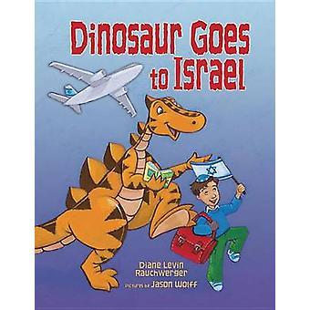 Dinosaur Goes to Israel by Diane Levin Rauchwerger - 9780761351344 Bo