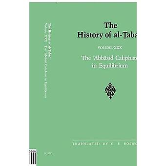 The History of al-Tabari Vol. 30 - The 'Abbasid Caliphate in Equilibri
