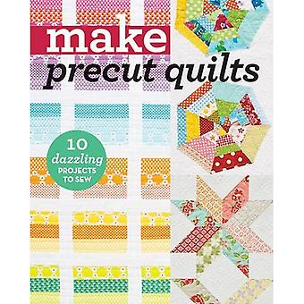 Make Precut Quilts: 10 Dazzling Projects to Sew (Quilting)