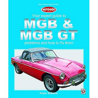 Mgb  Mgb Gt Your Expert Guide to Problems and How to Fix Th by Roger Williams