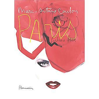 Paris - Fashion Flair by Marc-Antoine Coulon - 9782080203984 Book