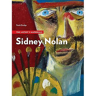 Sidney Nolan - The Artist's Materials by Paula Dredge - 9781606065945